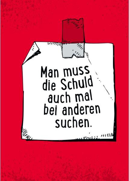 Postkarte Sprüche Man muss die Schuld auch mal bei anderen suchen