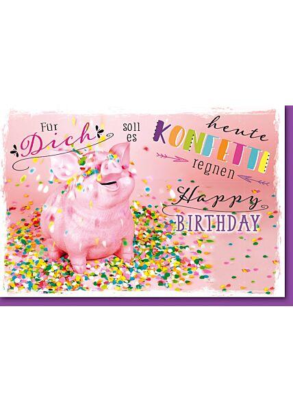 Geburtstagskarte mit Spruch Ferkel mit Konfetti