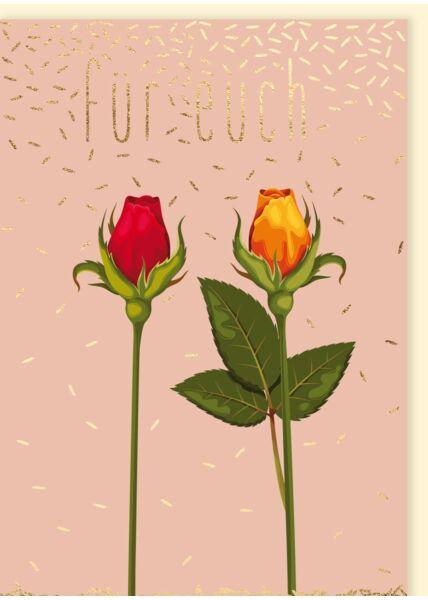 Glückwunschkarte allgemein: 2 Rosen - Für Euch