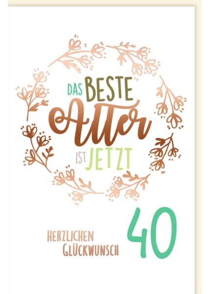 Geburtstagskarte 40 Jahre Spruch Das beste Alter ist jetzt