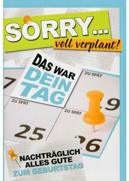 Geburtstagskarte nachträglich Sorry voll verpennt