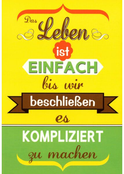 Postkarte Sprüche Das Leben ist einfach