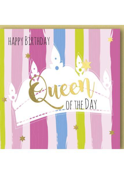 Geburtstagskarte für Frauen Happy Birthday! Queen of the Day