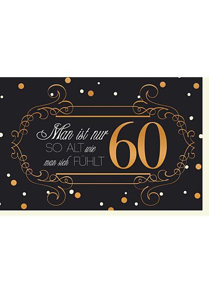 Geburtstagskarte 60 Man ist nur so alt wie man sich fühlt
