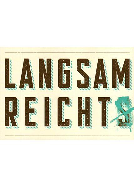Postkarte Sprüche Langsam reicht(s)