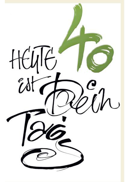 Geburtstagskarte 40 Schrifkarte, mit grüner Metallicfolie