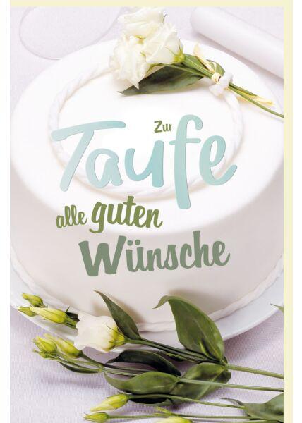 Glückwunschkarte zur Taufe Blumen Zur Taufe alle Guten Wünsche