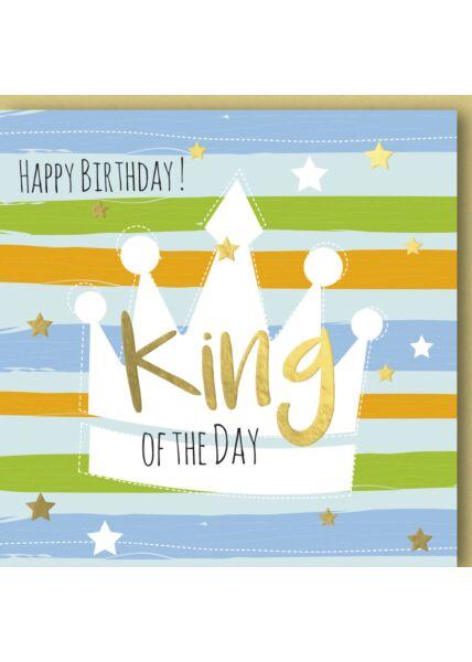 Geburtstagskarte für Männer Happy Birthday! King of the Day