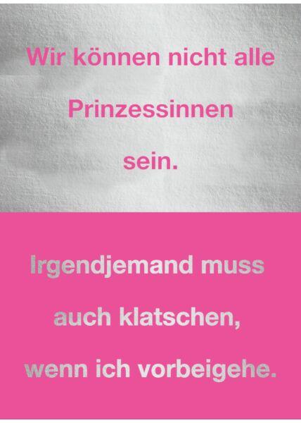 Postkarte Spruch Frauen Wir können nicht alle Prinzessinnen sein