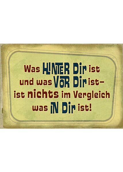 Postkarte Sprüche Was hinter Dir ist...