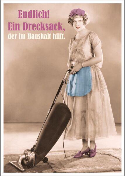 Postkarte Spruch lustig Endlich! Ein Drecksack, der im Haushalt hilft.