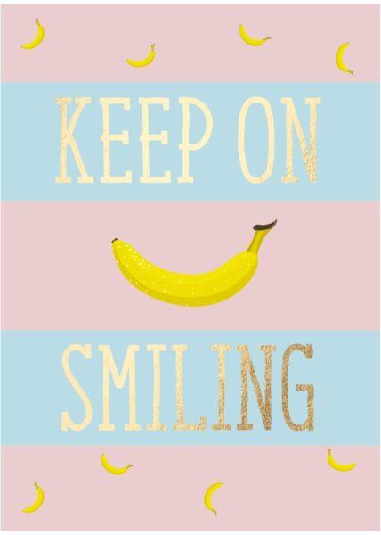 Postkarte Spruch Banane - Keep on smiling