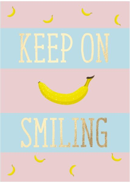 Postkarte Spruch Banane - Keep on smiling