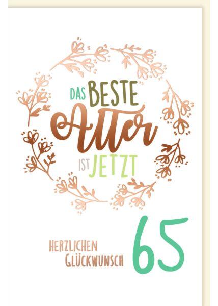 Geburtstagskarte 65 Jahre Das beste Alter ist jetzt