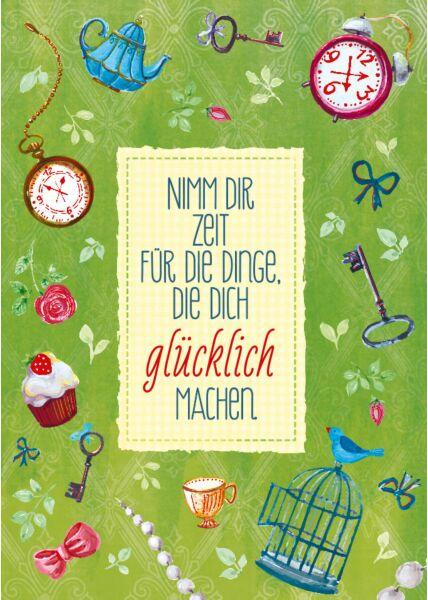 Postkarte Spruch Nimm dir die Zeit für die Dinge, die dich glücklich machen