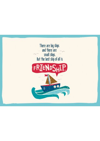 Postkarte Freundschaft There are good ships, and wood ships