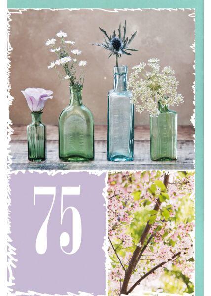 Geburtstagskarte 75 Jahre Blüten in Flaschen, Zweige und Äste eines Kirschbaums