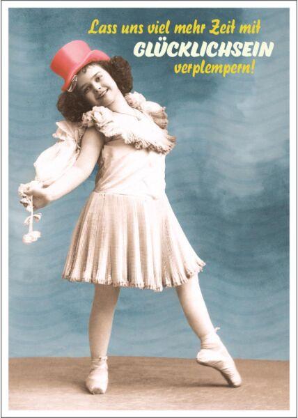 Postkarte Spruch witzig Lass uns viel mehr Zeit mit Glücklichsein verplempern!