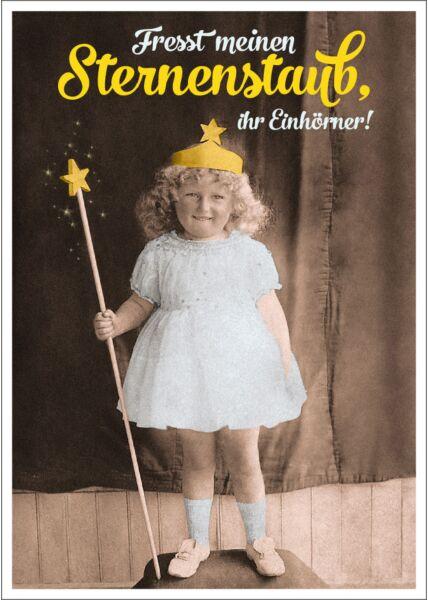 Postkarte Spruch witzig Fresst meinen Sternenstaub ihr Einhörner!
