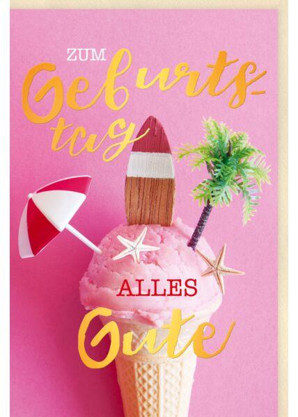 Glückwunschkarte Geburtstag Kugel Eis in einer Waffel, Sonnenschirm, Surfbrett, Palme, mit Goldfolie