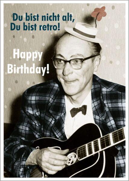 Postkarte Spruch witzig Du bist nicht alt, Du bist retro! Happy Birthday