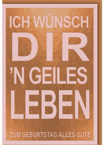 """Geburtstagskarte lustiger Spruch """"´n geiles Leben"""""""