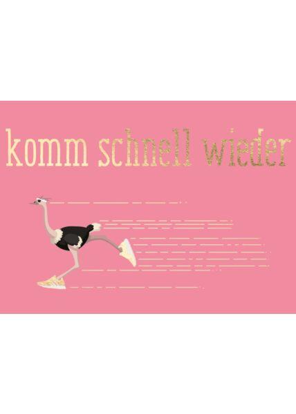 Postkarte Spruch Strauß - Komm schnell wieder
