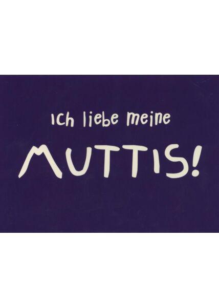 Lustige Postkarte: Ich liebe meine Muttis