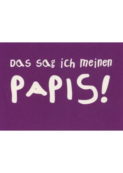 Lustige Postkarte: Das sag ich meinen Papis