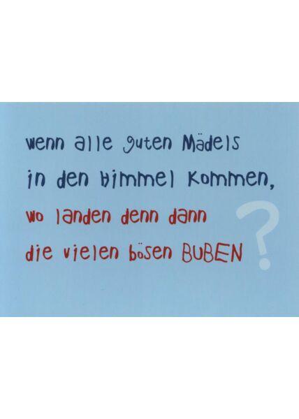 Lustige Postkarte: Wenn alle guten Mädels in den Himmel kommen, wo landen denn dann die vielen bösen Buben?
