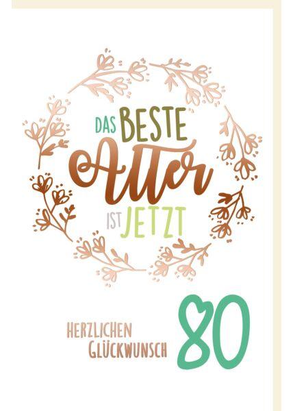 Geburtstagskarte 80 Jahre Das beste Alter ist jetzt