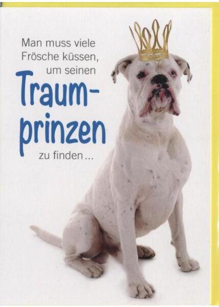 Grusskarte lustig, Hund: Man muss viele Frösche küssen, um seinen Traumprinzen zu finden