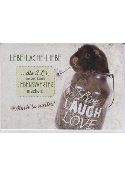 """Grußkarte: """"Lebe - Lache - Liebe. Mach so weiter!"""""""