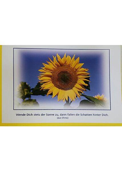 """Grußkarte Zitat Spruch: """"Wende Dich stets der Sonne zu.."""""""