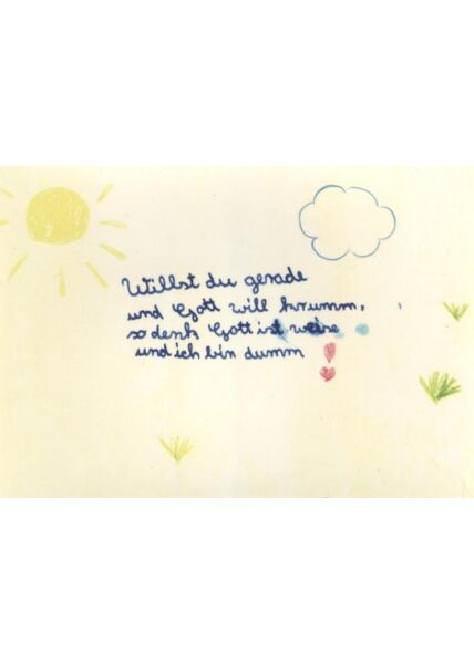 Witzige Postkarte: Willst du gerade und Gott will krumm, so denk Gott ist weise und ich bin dumm.