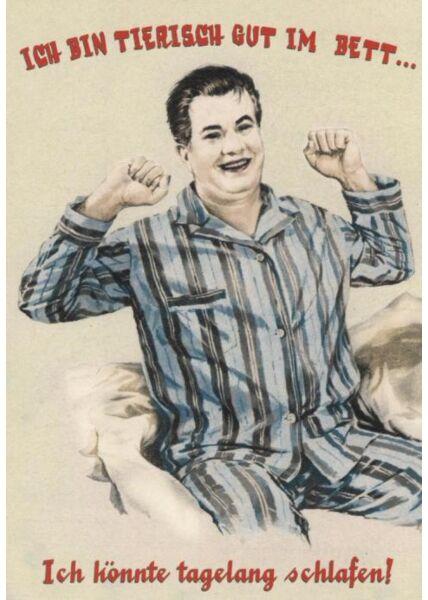 Schöne Postkarte: Ich bin tierisch gut im Bett. Ich könnte tagelang schlafen