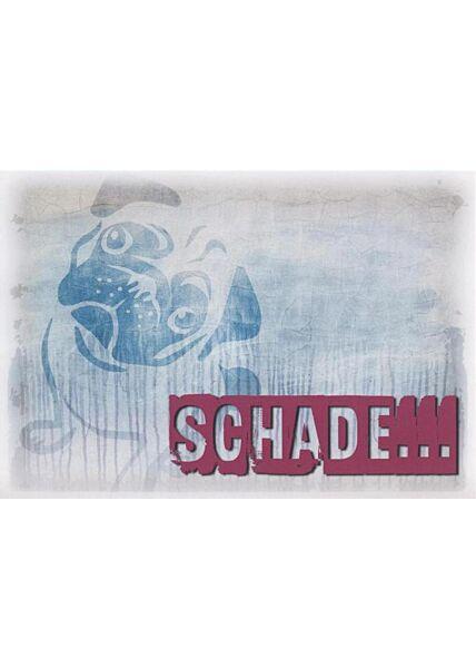 "Postkarte liebevoll: ""Schade..."""